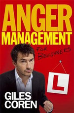 Anger Management (for Beginners) - Giles Coren