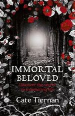 Immortal Beloved : Discover the Secret to Everlasting Life - Cate Tiernan