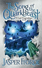 The Song of the Quarkbeast : A Last Dragonslayer Novel - Jasper Fforde