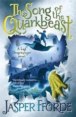 The Song of the Quarkbeast : The Last Dragonslayer : Book 2 - Jasper Fforde