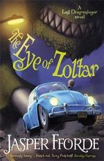 The Eye of Zoltar : Last Dragonslayer - Jasper Fforde