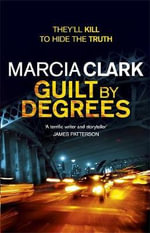 Guilt by Degrees : l - Marcia Clark