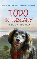 Todo in Tuscany : The Dog at the Villa - Louise Badger