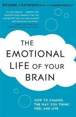 The Emotional Life of Your Brain - Sharon Begley