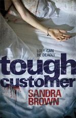 Tough Customer : Love can be deadly - Sandra Brown