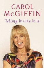 Oh Carol! :  Life, Love and Telling It Like It Is - Carol McGiffin