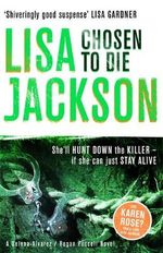 Chosen to Die : She'll hunt down the killer if she can just stay alive - Lisa Jackson