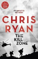 The Kill Zone : Always Think Two Moves Ahead... - Chris Ryan