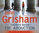 Theodore Boone: 2 : The Abduction - John Grisham