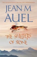 The Shelters of Stone : Earth's Children Series : Book 5 - Jean M. Auel