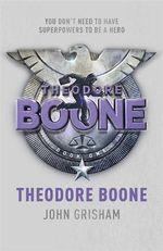 Theodore Boone : Theodore Boone - John Grisham