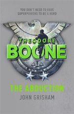The Abduction : Theodore Boone Series : Book 2 - John Grisham
