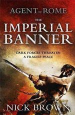 Agent of Rome : The Imperial Banner - Nick Brown