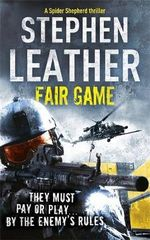 Fair Game : They Must Pay or Play... By The Enemies Rules - Stephen Leather