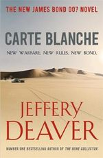 Carte Blanche : The New James Bond Novel - Jeffery Deaver