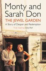 The Jewel Garden - Monty Don