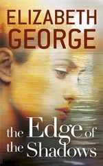 The Edge of the Shadows : The Edge of Nowhere - Elizabeth George