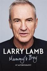 Mummy's Boy : My Autobiography - Larry Lamb