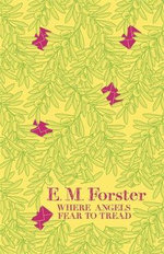 Where Angels Fear to Tread - E.M Forster