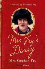 Mrs Fry's Diary - Mrs. Stephen Fry