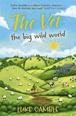 The Vet : The Big Wild World - Luke Gamble