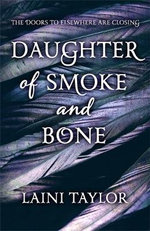 Daughter of Smoke and Bone : Daughter of Smoke and Bone Trilogy - Laini Taylor
