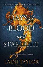 Days of Blood and Starlight : Sequel to Daughter of Smoke and Bone - Laini Taylor