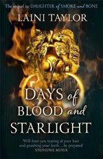 Days of Blood and Starlight : Daughter of Smoke and Bone Trilogy : Book 2 - Laini Taylor