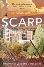 Scarp : Decline and Regeneration in Urban Culture - Nick Papadimitriou