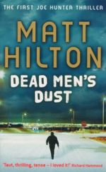 Dead Men's Dust : The First Joe Hunter Thriller - Matt Hilton