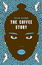 The Coffee Story - Peter Salmon