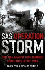 SAS Operation Storm : Nine Men Against Four Hundred in Britain's Secret War - Roger Cole