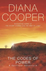The Codes Of Power - Diana Cooper