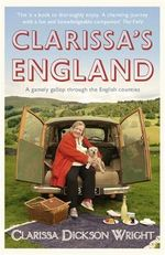 Clarissa's England : A Gamely Gallop Through the English Counties - Clarissa Dickson Wright