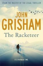 The Racketeer : It's payback time! - John Grisham