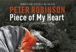 Piece of My Heart (Flipback Edition) : Inspector Banks Series : Book 16 - Peter Robinson