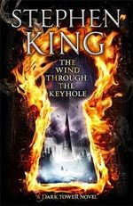 The Wind Through the Keyhole : A Dark Tower Novel - Stephen King