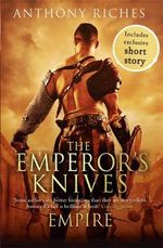 The Emperor's Knives : Empire  VII  - Anthony Riches