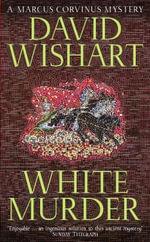 White Murder - David Wishart