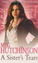 A Sister's Tears - Meg Hutchinson