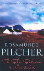 The Blue Bedroom & Other Stories - Rosamunde Pilcher