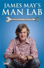 James May's Man Lab : The Book of Usefulness - James May