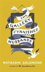 The Gallery of Vanished Husbands - Natasha Solomons