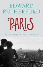 Paris : The epic novel of the most romantic city in the world - Edward Rutherfurd