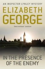 In the Presence of the Enemy : Inspector Lynley - Elizabeth George
