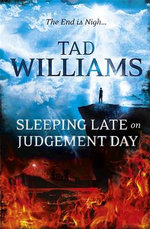 Sleeping Late on Judgement Day : Bobby Dollar Series : Book  3 - Tad Williams