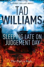 Sleeping Late on Judgement Day : Bobby Dollar - Tad Williams