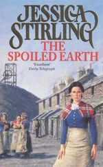The Spoiled Earth - Jessica Stirling