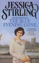 The Blue Evening Gone - Jessica Stirling