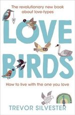 Lovebirds : How to Live with the One You Love - Trevor Silvester